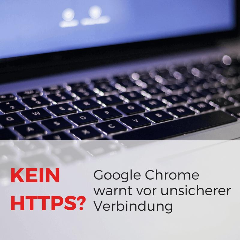 Kein HTTPS? Google Chrome warnt vor unsicherer Verbindung ...