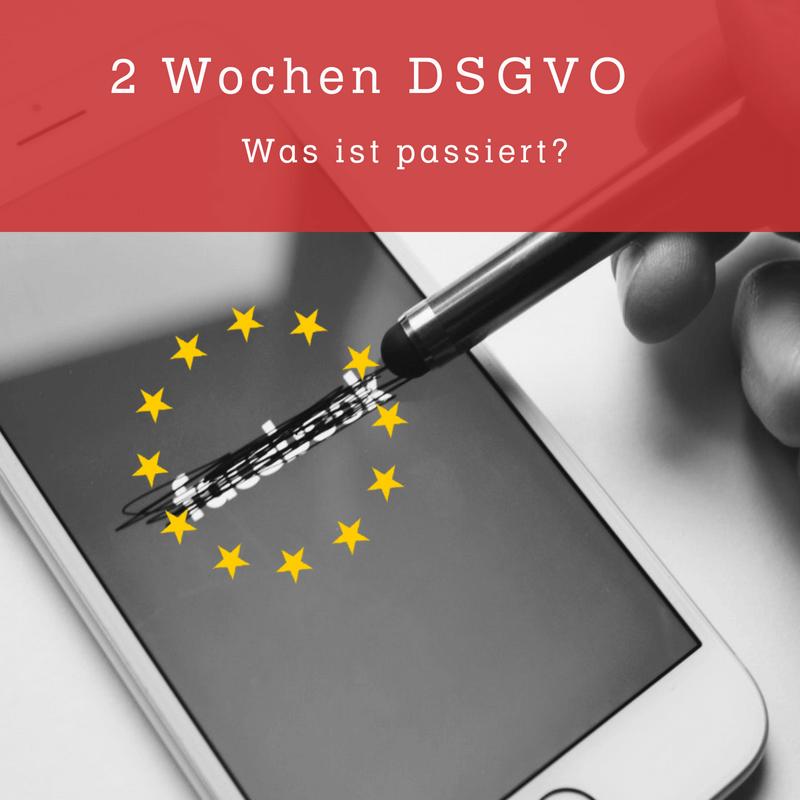 Beitragsbild 2 Wochen DSGVO - Was ist passiert?