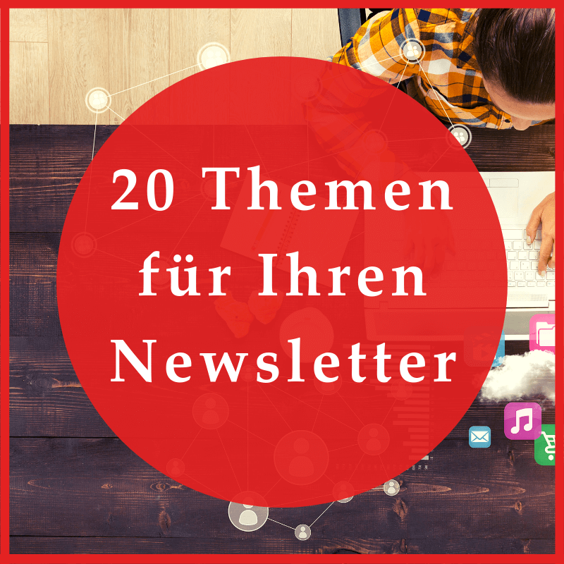 20 Themen für Ihren Newsletter