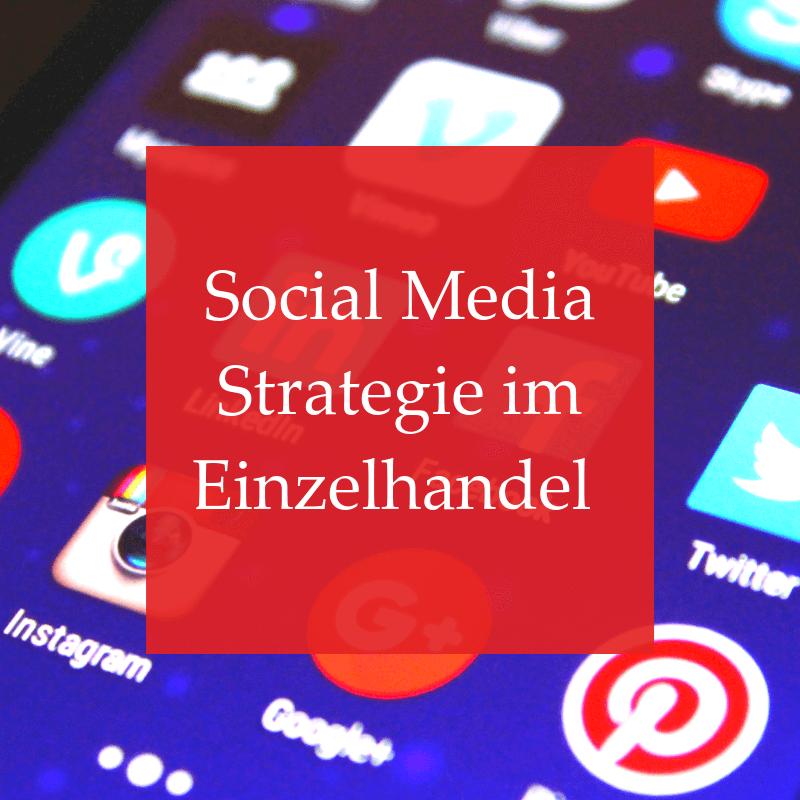 Social Media Strategie im Einzelhandel